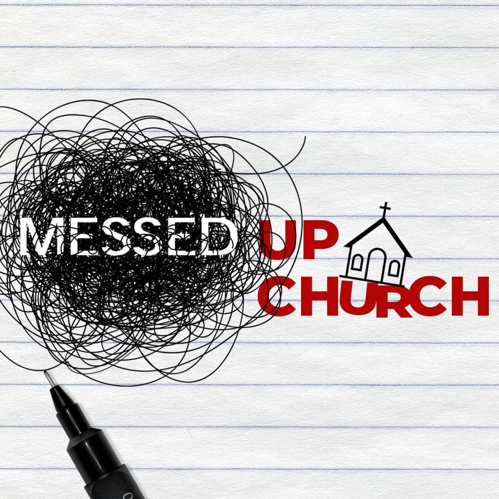 Messed Up Church 1026x1026 (facebook post)